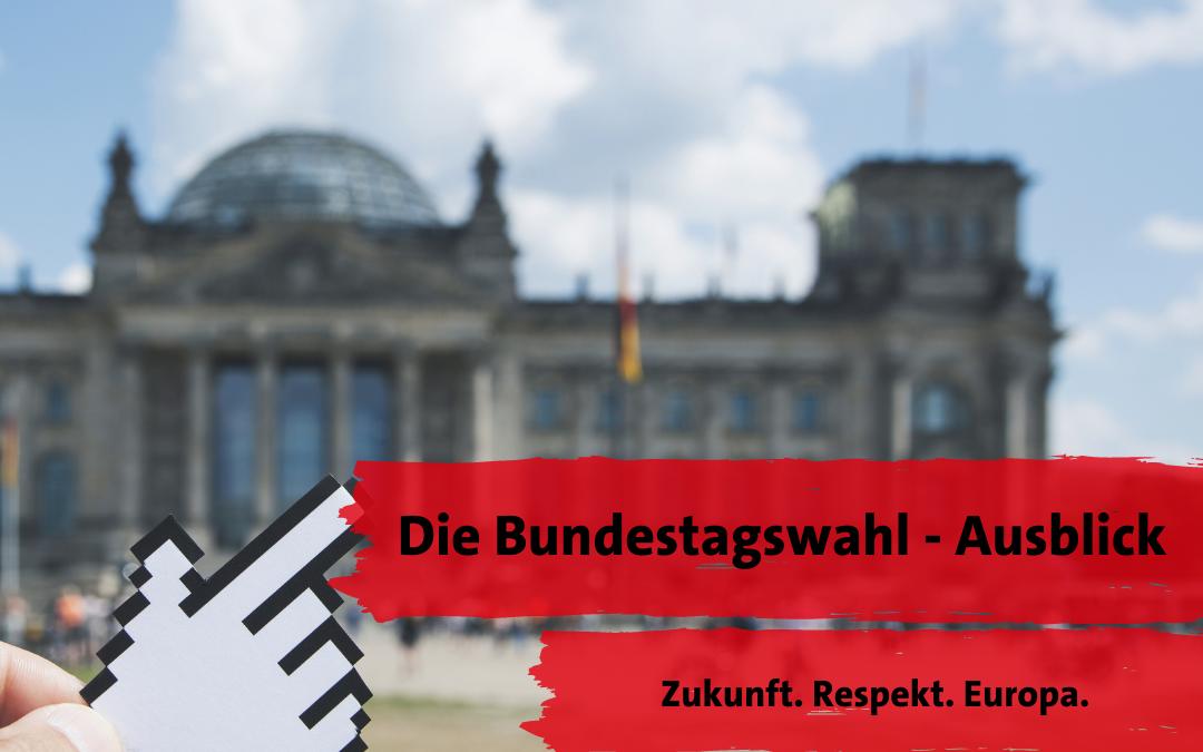 Unser Ausblick auf die Bundestagswahl Teil 1